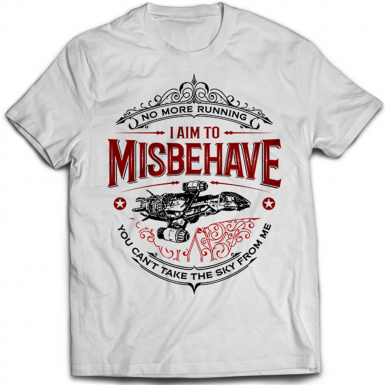 I Aim To Misbehave Mens T-shirt