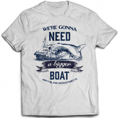 We're Gonna Need A Bigger Boat Mens T-shirt