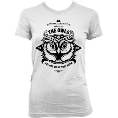 The Owls Are Not What They Seem Womens T-shirt