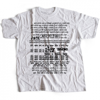 All Work And No Play Makes Jack A Dull Boy Mens T-shirt