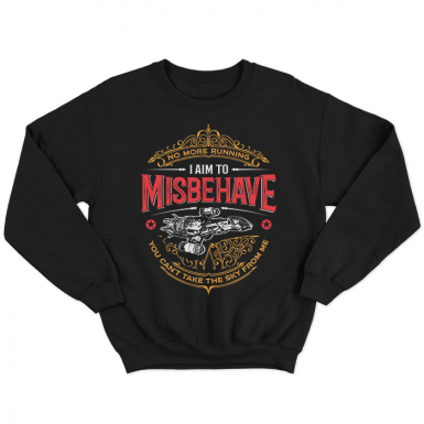 I Aim To Misbehave Unisex Sweatshirt