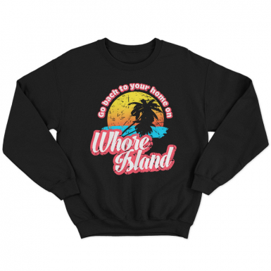 Whore Island Unisex Sweatshirt