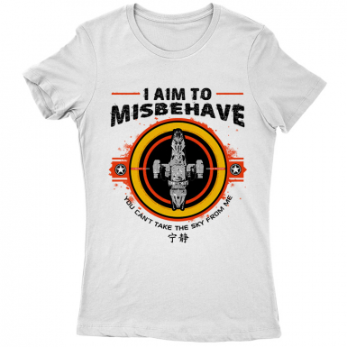 I Aim To Misbehave Womens T-shirt