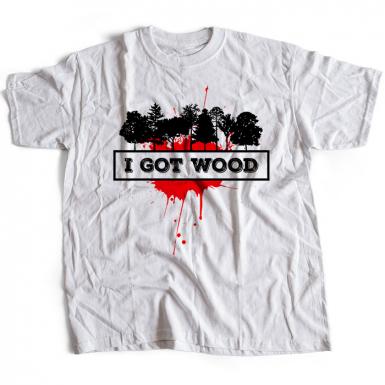 I Got Wood Mens T-shirt
