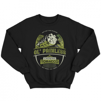 Ol' Painless Chewing Tobacco Unisex Sweatshirt